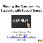 Flipping the Classroom for students with special needs - ATIA 2013 - Flipped classroom - Special Education